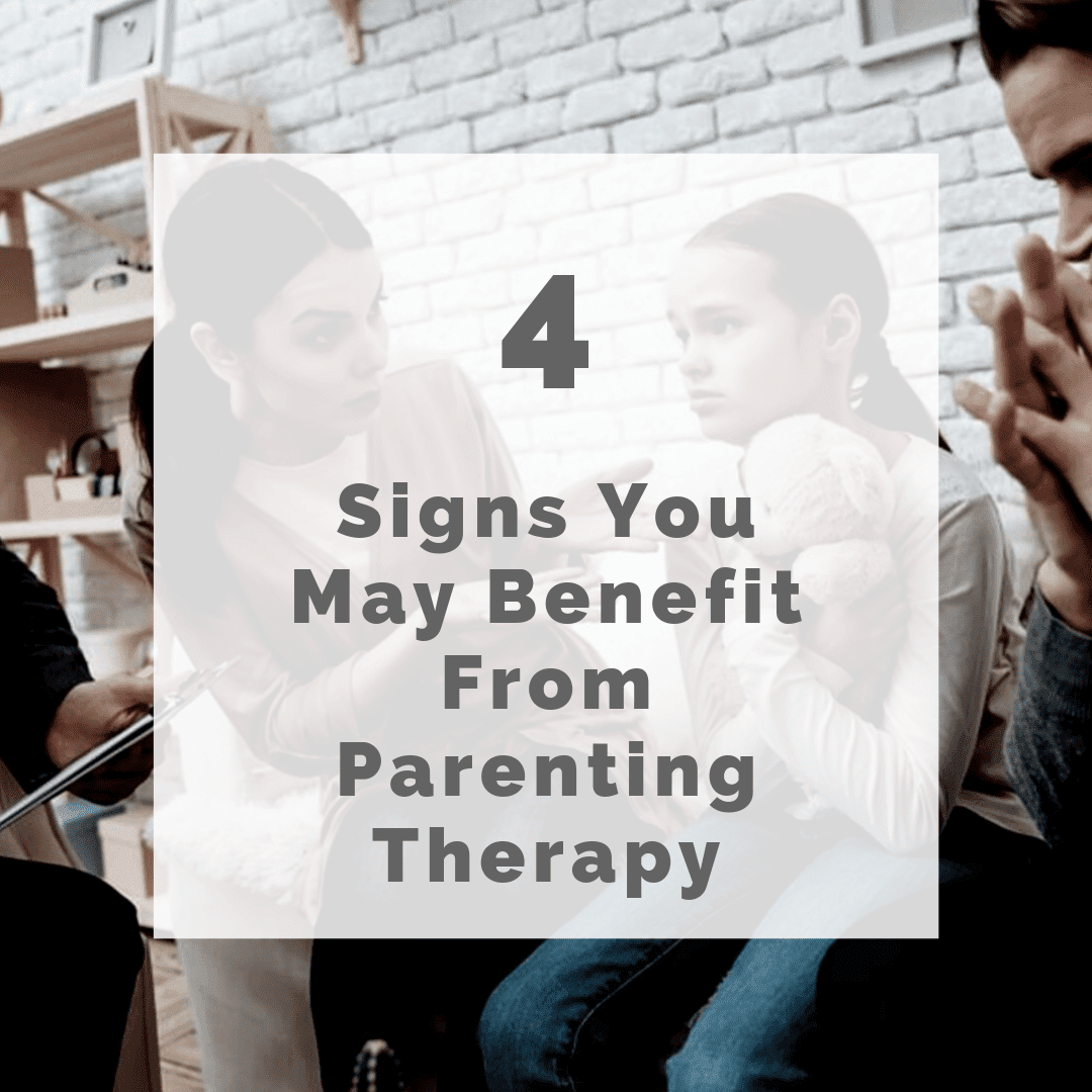 "title banner for ""4 signs you may benefit from parenting therapy"""