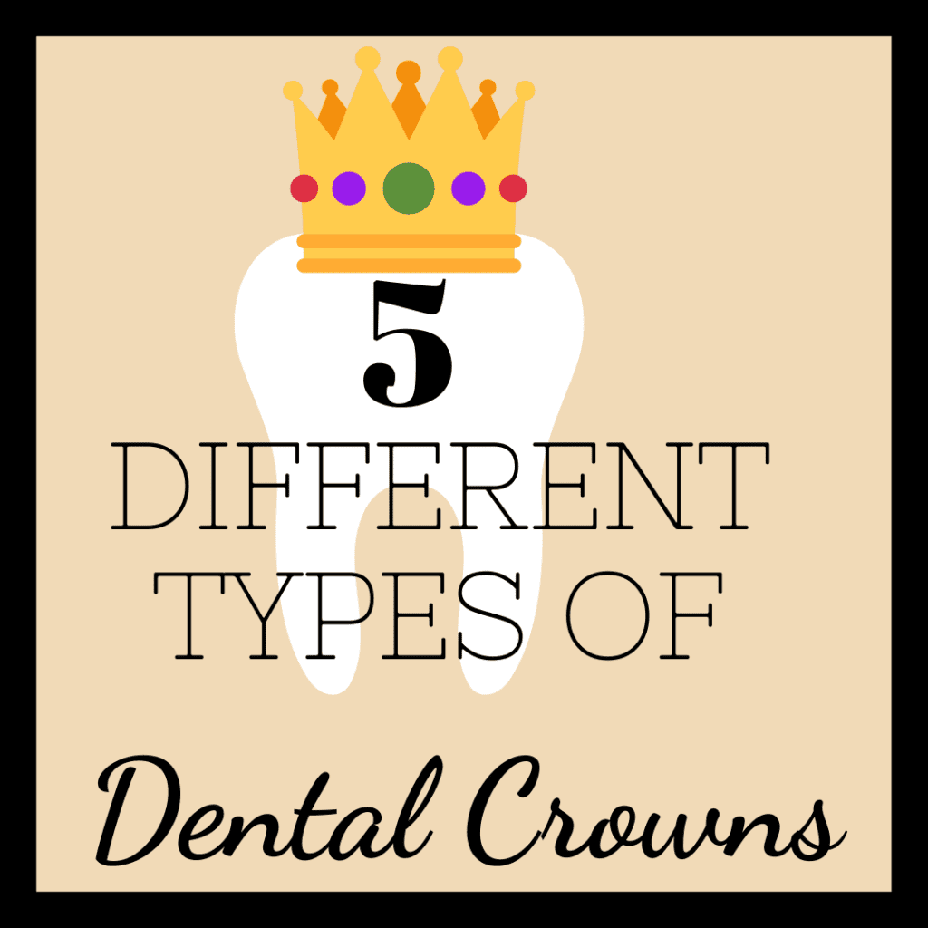 5 Different Types of Dental Crowns