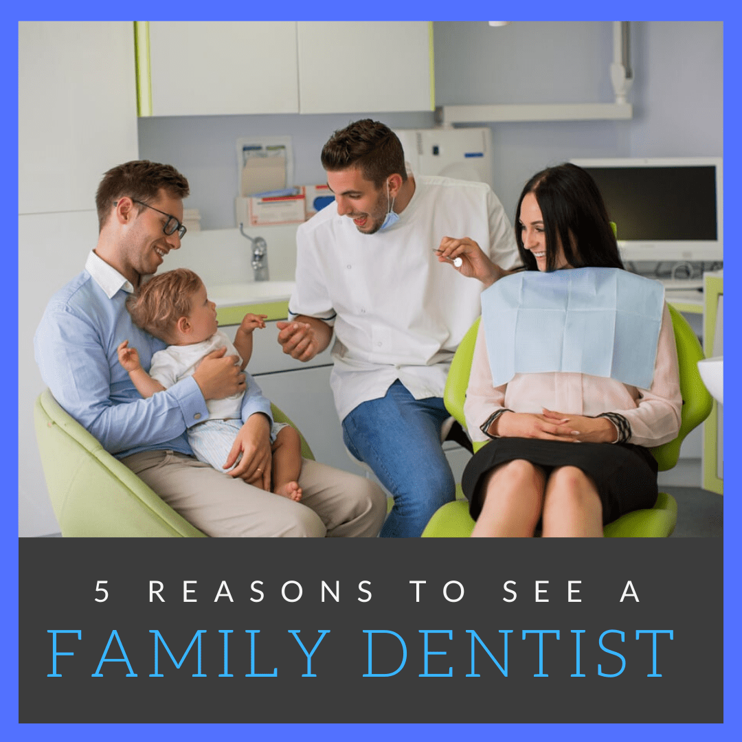 5 Reasons to See a Family Dentist